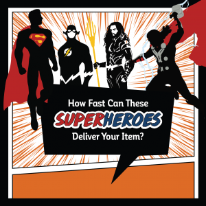 How Fast Can These Superheroes Deliver Your Item?