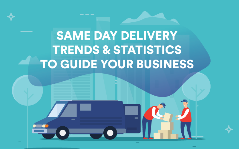 Same Day Delivery Trends and Statistics to Guide Your Business Blog Banner